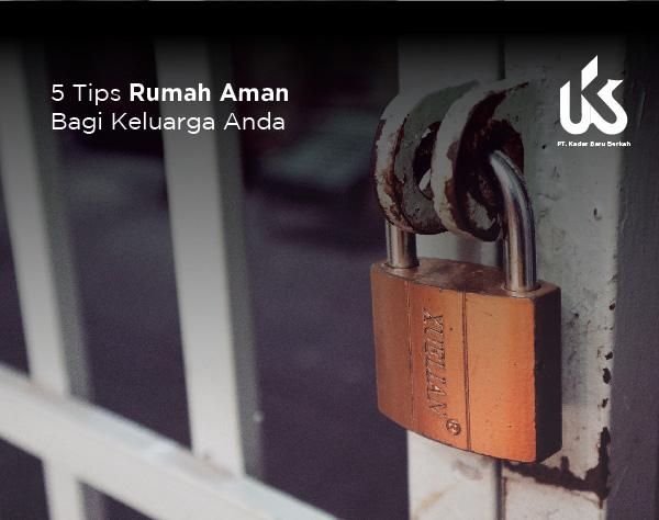 5 Tips rumah aman bagi keluarga anda